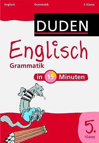 9783411732227: Duden - Englisch in 15 Minuten - Grammatik 5. Klasse