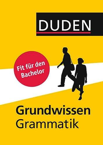9783411732722: Duden - Grundwissen Grammatik: Fit für den Bachelor