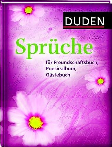 9783411733415: Duden - Sprüche für Freundschaftsbuch, Poesiealbum, Gästebuch