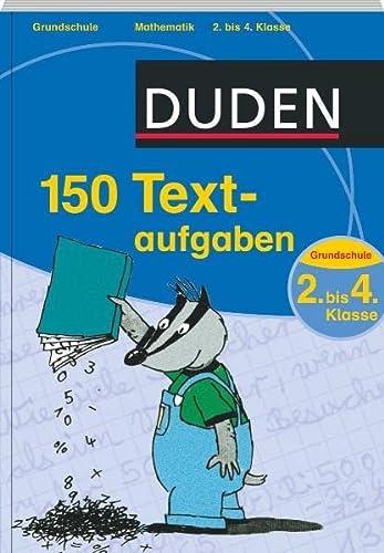 9783411735716: Duden 150 Textaufgaben 2. bis 4. Klasse: Lustig illustriert mit Diego Dachs