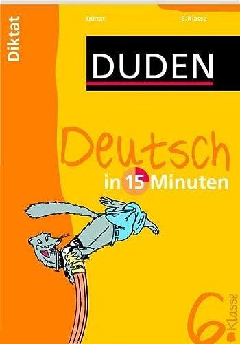9783411736119: Duden Deutsch in 15 Minuten. Diktat 6. Klasse
