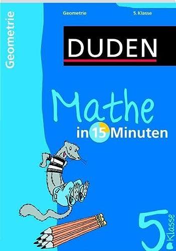 9783411736317: Mathe in 15 Minuten - Geometrie 5. Klasse Duden - In 15 Minuten Ill. v. Hennig, Dirk Deutsch