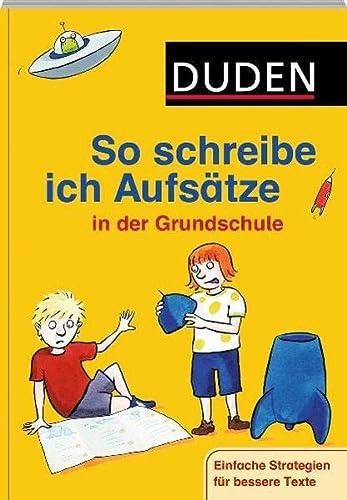 9783411738915: Duden - So schreibe ich Aufsätze in der Grundschule: Einfache Strategien für bessere Texte