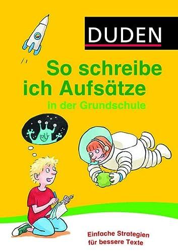 9783411738922: So schreibe ich Aufsätze in der Grundschule: Einfache Strategien für bessere Texte