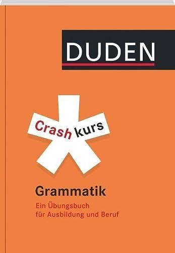 9783411739615: Crashkurs Grammatik Ein Übungsbuch für Ausbildung und Beruf Duden - Crashkurs Deutsch