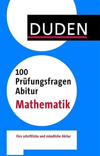 9783411740611: Duden - 100 Prüfungsfragen Abitur Mathematik
