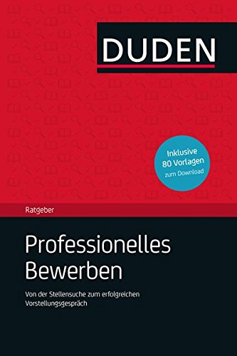9783411743131: Duden Ratgeber - Professionelles Bewerben