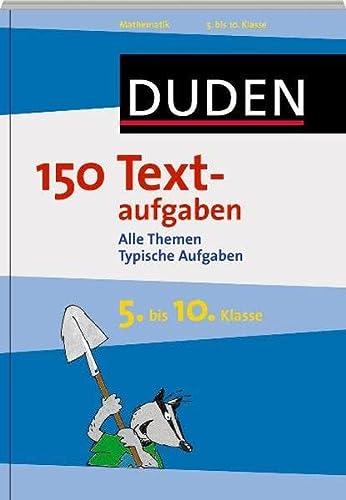9783411743919: Duden - 150 Textaufgaben 5. bis 10. Klasse