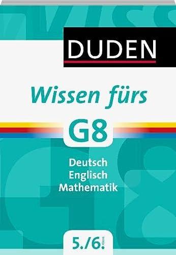 9783411744015: Duden - Wissen fürs G8 5. und 6. Klasse