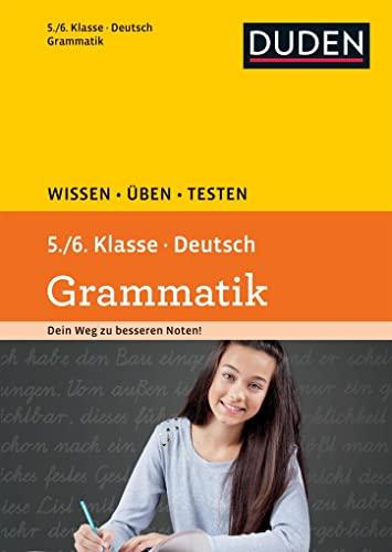 9783411744329: Wissen - Üben -Testen: Deutsch - Grammatik 5./6. Klasse: Ideal zur Vorbereitung auf Klassenarbeiten. Für Gymnasium und Gesamtschule