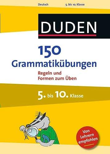 9783411744725: 150 Grammatikübungen 5. bis 10. Klasse