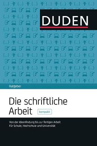 Duden Ratgeber - Die schriftliche Arbeit kompakt: Jürg Niederhauser