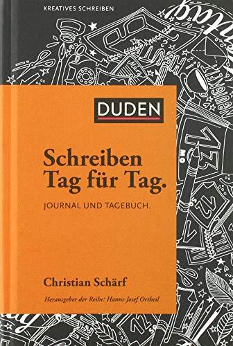 9783411749010: Schreiben Tag für Tag: Journal und Tagebuch