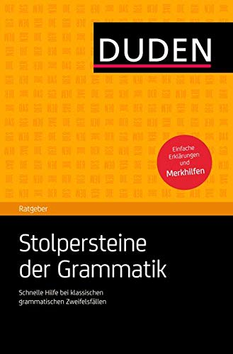9783411750313: Duden Ratgeber - Stolpersteine der Grammatik: Schnelle Hilfe bei klassischen grammatischen Zweifelsfällen