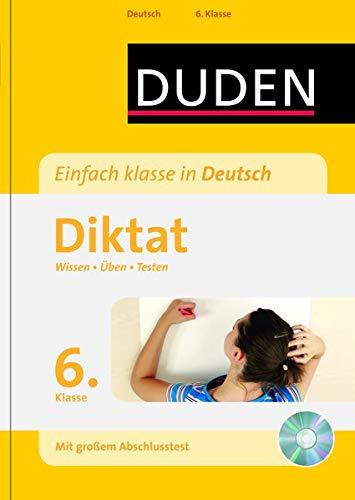 9783411750917: Duden - Einfach klasse in Deutsch - Diktat 6. Klasse: Wissen- Üben - Testen