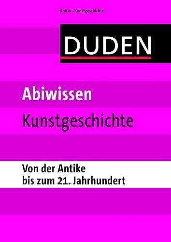 9783411754410: Abiwissen Kunstgeschichte - Von der Antike bis zum 21. Jahrhundert