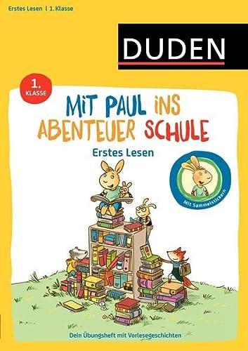9783411755028: Mit Paul ins Abenteuer Schule - Erstes Lesen - 1. Klasse: Dein Übungsheft mit Vorlesegeschichten