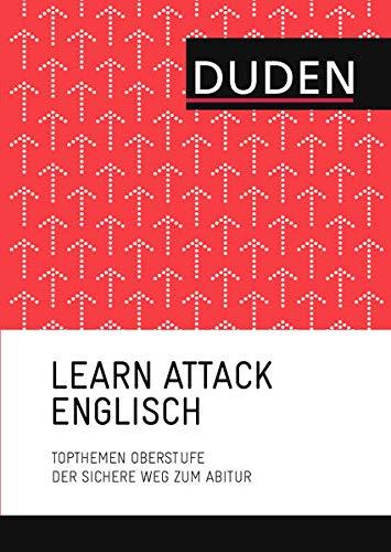 9783411770014: LEARN ATTACK Englisch - Topthemen Oberstufe: Der sichere Weg zum Abitur