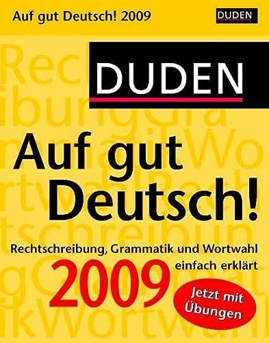 9783411800094: Duden Auf gut Deutsch 2009: Rechtschreibung, Grammatik und Wortwahl einfach erklärt