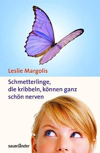 9783411808069: Schmetterlinge, die kribbeln, k�nnen ganz sch�n nerven