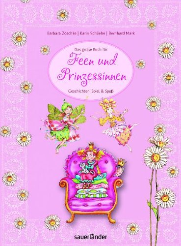 9783411808120: Das große Buch für Feen und Prinzessinnen: Geschichten, Spiel und Spaß