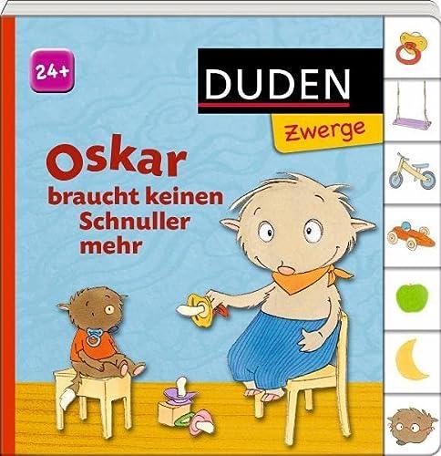 9783411808267: Oskar braucht keinen Schnuller mehr: ab 24 Monaten