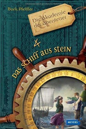 9783411808373: Die Akademie der Abenteuer - Das Schiff aus Stein