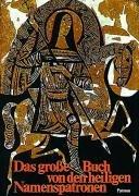 9783411808649: Das große Buch von den heiligen Namenspatronen: Das Leben von 138 Heiligen für Kinder erzählt