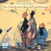 Die Werkstatt der Schmetterlinge: Hörspiel des WDR (Sauerländer Hörbuch / Tonträger) - Belli, Gioconda