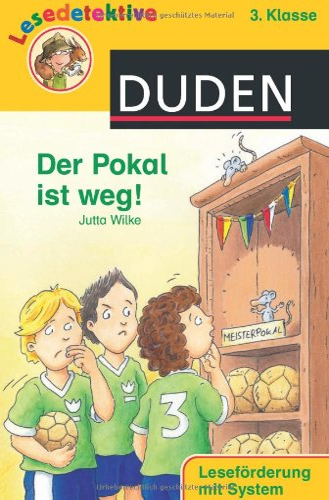 9783411809196: Lesedetektive - Der Pokal ist weg!, 3. Klasse: Leseförderung mit System