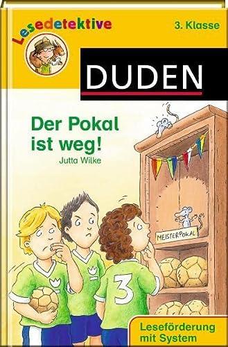 9783411809196: Lesedetektive - Der Pokal ist weg!, 3. Klasse