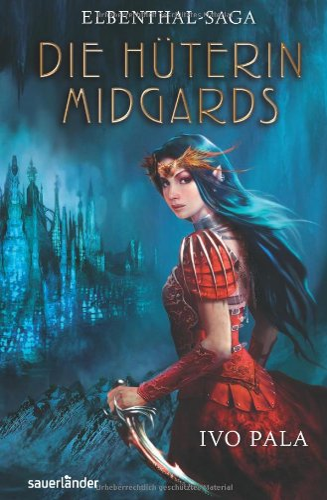 9783411809226: Elbenthal-Saga 01: Die Hüterin Midgards
