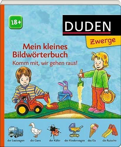 9783411809974: Mein kleines Bildwörterbuch - Komm mit, wir gehen raus!: ab 18 Monaten