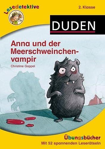 9783411810888: Lesedetektive Übungsbücher - Anna und der Meerschweinchenvampir, 2. Klasse