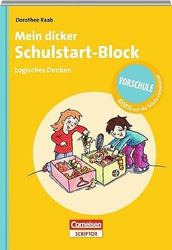 Mein dicker Vorschulblock - Logisches Denken: Vorschule: Dorothee Raab