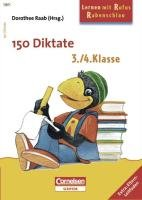 9783411860616: Lernen mit Rufus Rabenschlau. 150 Diktate - 3./4. Schuljahr: Arbeitsbuch. Extra: Eltern-Leitfaden