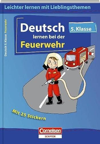 Deutsch lernen bei der Feuerwehr - 5.Klasse: Cornelsen Scriptor