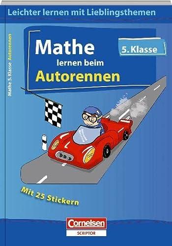 Mathe lernen beim Autorennen - 5.Klasse: Leichter lernen mit Lieblingsthemen - Thomas Wolff