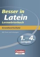 9783411861149: Besser in Latein. Sekundarstufe I. 1.-4. Lernjahr. Grundwortschatz: Lernwörterbuch mit Tests und Lösungen