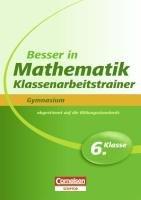 9783411861620: Besser in der Sekundarstufe I Mathematik Gymnasium: Klassenarbeitstrainer 6. Schuljahr. Übungsbuch