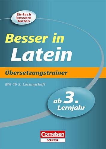 9783411861675: Besser in der Sekundarstufe I Latein 3./4. Lernjahr. Übersetzungstrainer: Übungsbuch mit separatem Lösungsheft (24 S.)
