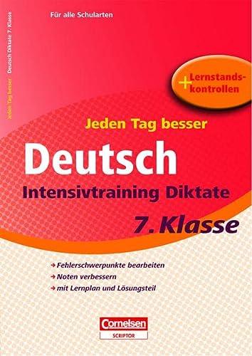 9783411861934: Jeden Tag besser Deutsch 7. Schuljahr. Intensivtraining Diktate: �bungsheft mit Lernplan und Lernstandskontrollen. Mit entnehmbarem L�sungsteil