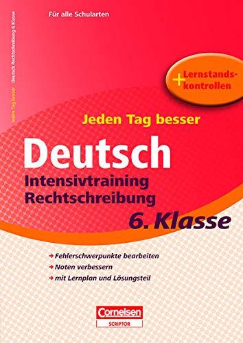 9783411861996: Jeden Tag besser Deutsch 6. Schuljahr. Intensivtraining Rechtschreibung: Übungsheft mit Lernplan und Lernstandskontrollen