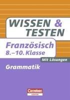 Wissen und Testen 8.-10. Schuljahr Französisch Grammatik: Buch mit Lösungen - Simone;Beyer Lück-Hildebrandt