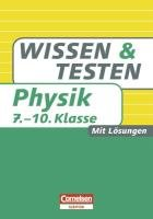 9783411862436: Wissen und Testen 7.-10. Schuljahr Physik: Buch mit Lösungen