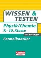 9783411862443: Wissen und Testen Physik/Chemie 7.-10. Schuljahr. Formelknacker