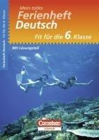 Fit für die 6. Klasse - Deutsch. Übungsheft mit Lösungsteil: Mein tolles Ferienheft - Monika Hochleitner-Prell