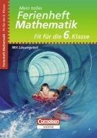 9783411862610: Fit für die 6. Klasse - Mathematik. Übungsheft mit Lösungsteil: Mein tolles Ferienheft