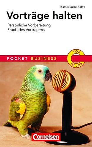Vorträge halten: Persönliche Vorbereitung - Praxis des Vortragens: Stelzer-Rothe, Thomas