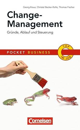 Pocket Business Change-Management: Gründe, Ablauf und Steuerung: Kraus, Georg; Becker-Kolle, ...